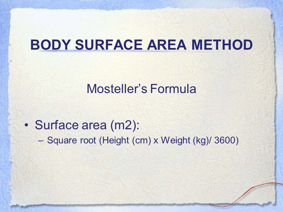 BODY SURFACE AREA METHOD