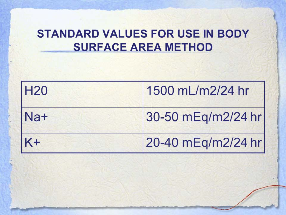 STANDARD VALUES FOR USE IN BODY SURFACE AREA METHOD