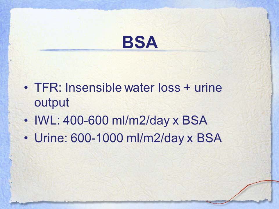 BSA TFR: Insensible water loss + urine output