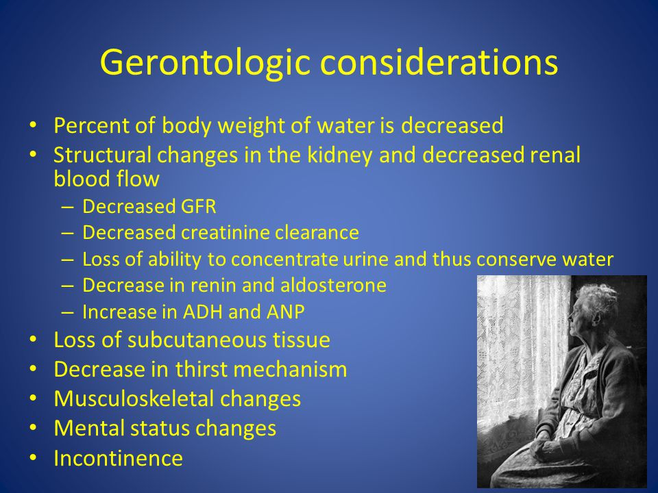 Gerontologic considerations
