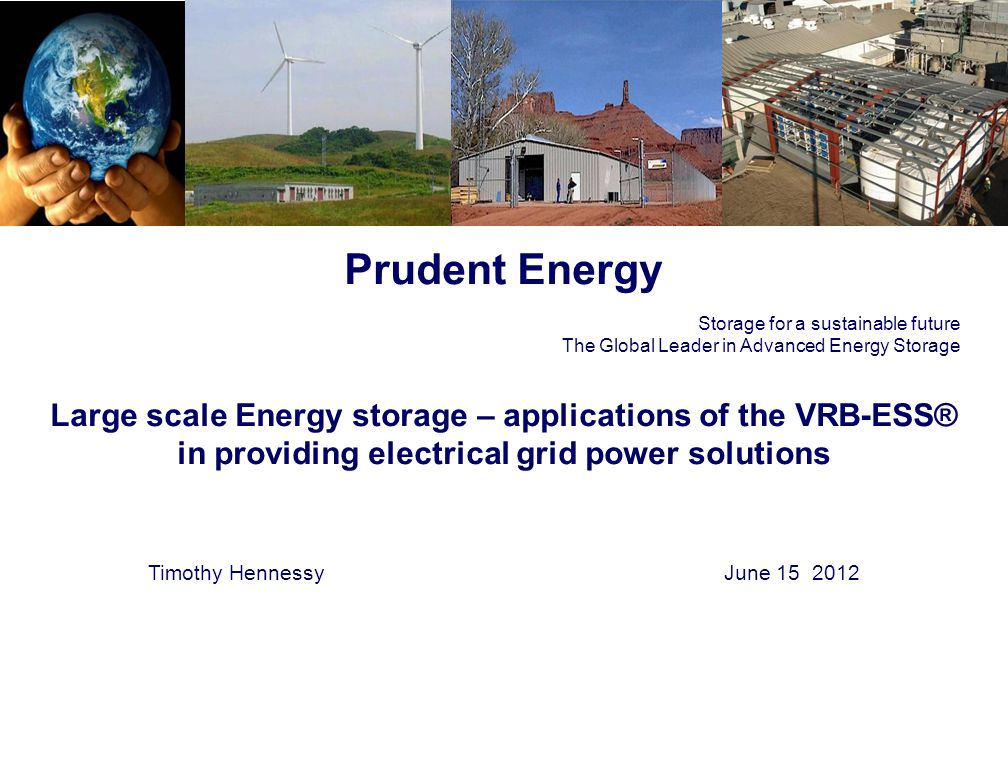 Quelle: Prudent Energy. Storage for a sustainable future The Global Leader in Advanced Energy Storage.