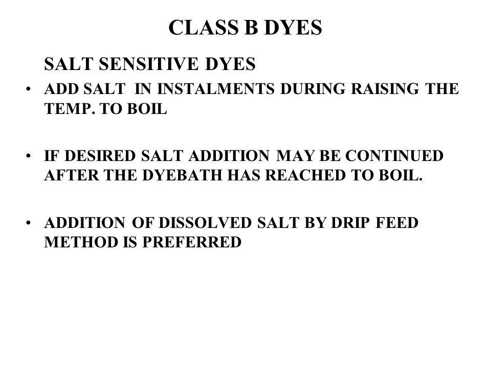 CLASS B DYES SALT SENSITIVE DYES