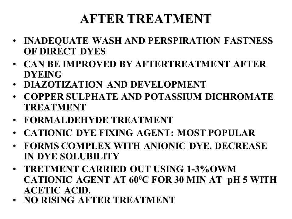 AFTER TREATMENT INADEQUATE WASH AND PERSPIRATION FASTNESS OF DIRECT DYES. CAN BE IMPROVED BY AFTERTREATMENT AFTER DYEING.