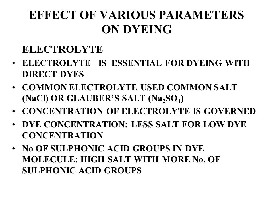 EFFECT OF VARIOUS PARAMETERS ON DYEING