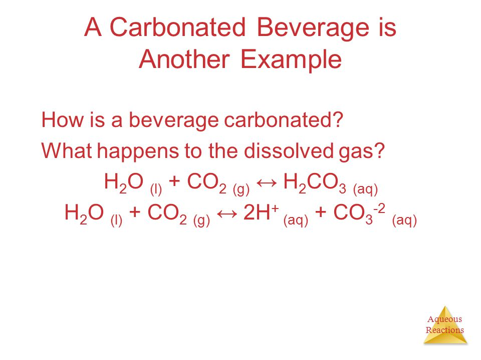 A Carbonated Beverage is Another Example