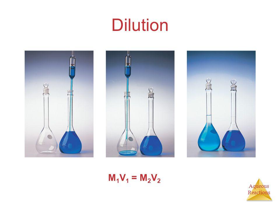 Dilution M1V1 = M2V2