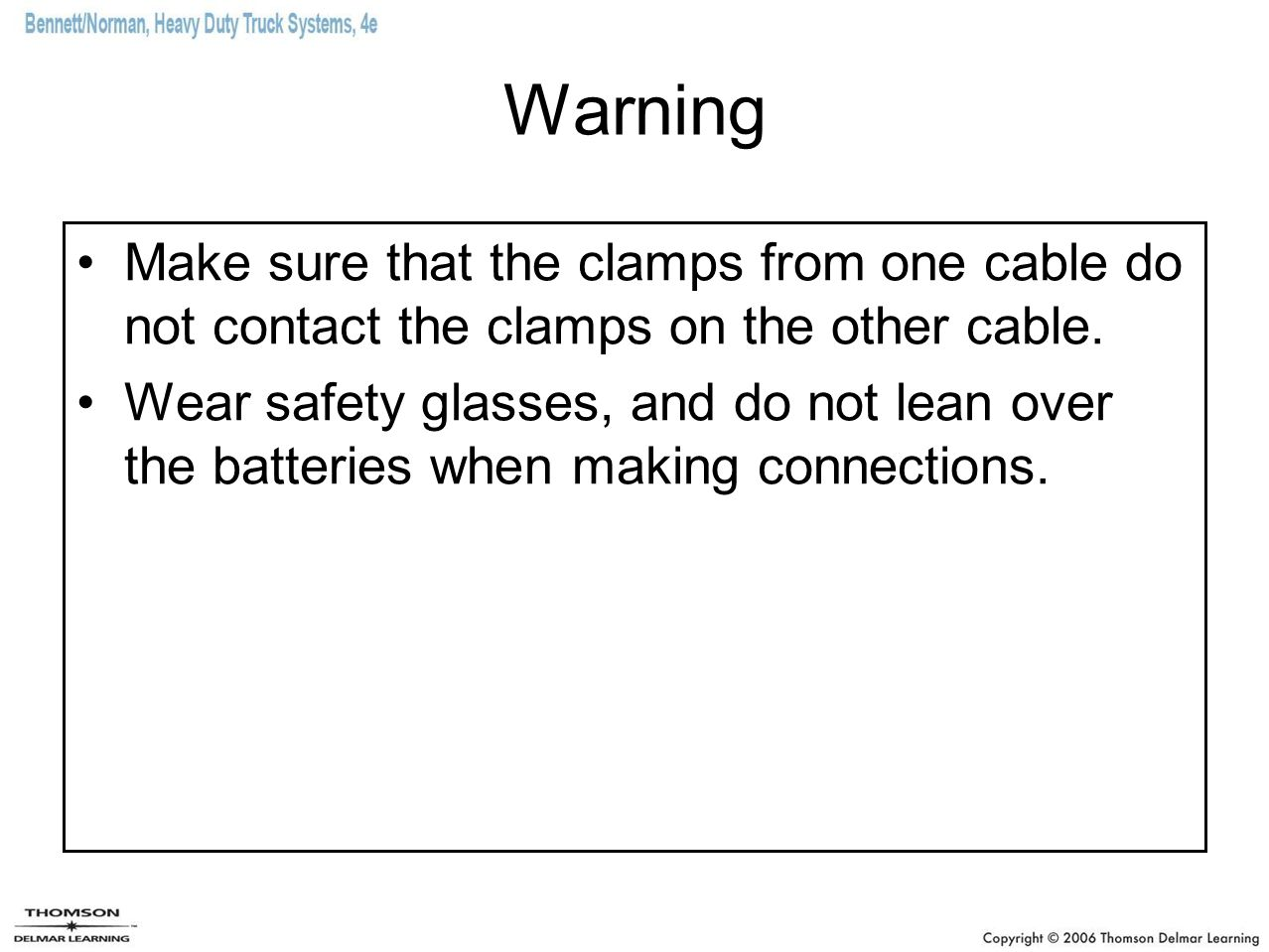 Warning Make sure that the clamps from one cable do not contact the clamps on the other cable.