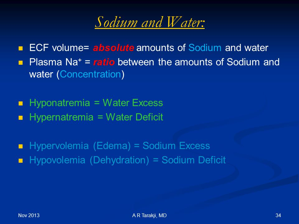 Sodium and Water: ECF volume= absolute amounts of Sodium and water
