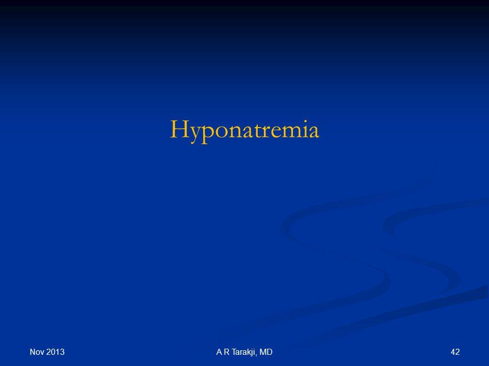 Hyponatremia Nov 2013 A R Tarakji, MD
