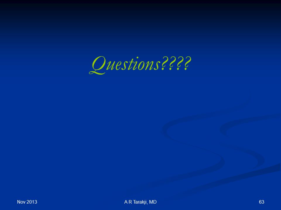 Questions Nov 2013 A R Tarakji, MD