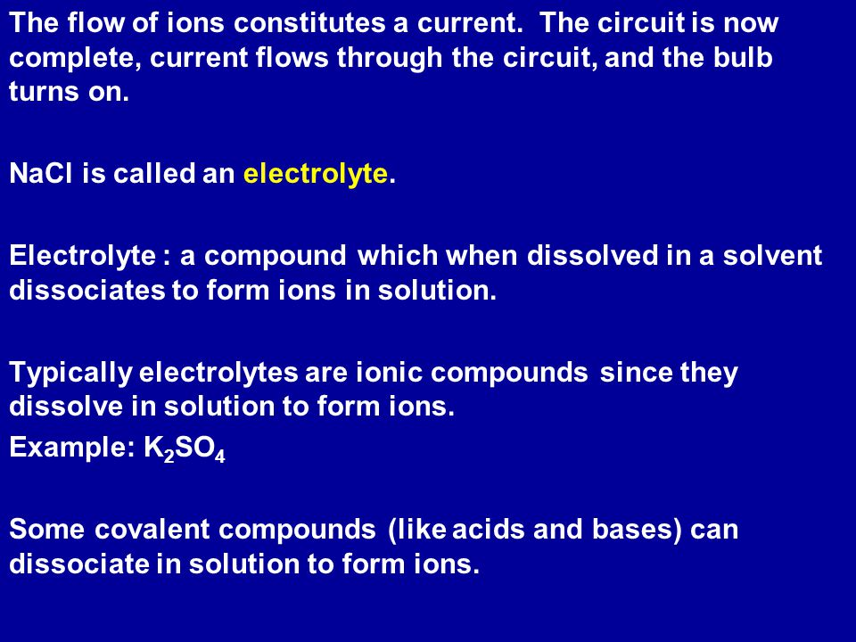 The flow of ions constitutes a current