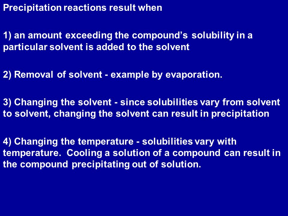 Precipitation reactions result when
