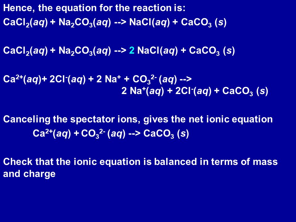 Hence, the equation for the reaction is: