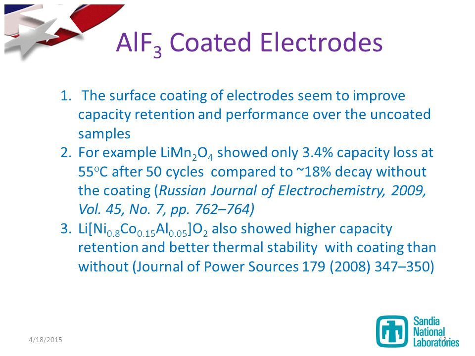 AlF3 Coated Electrodes The surface coating of electrodes seem to improve capacity retention and performance over the uncoated samples.