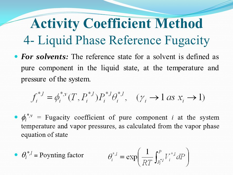Activity Coefficient Method 4- Liquid Phase Reference Fugacity