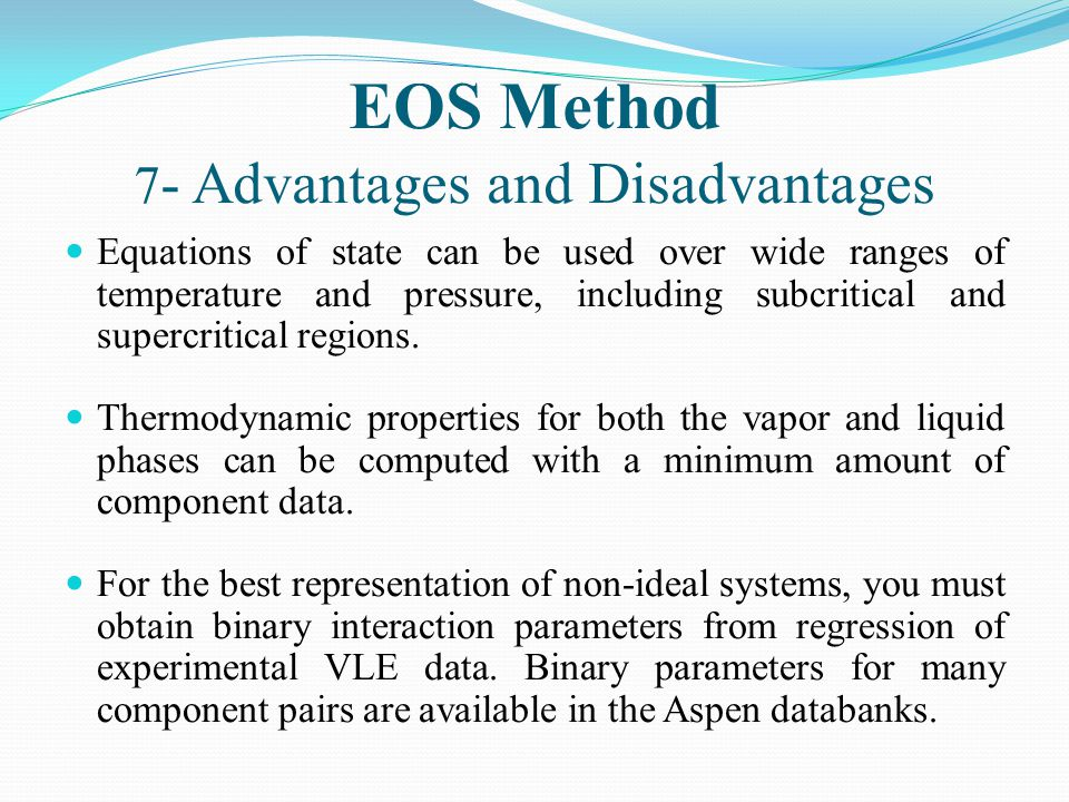 EOS Method 7- Advantages and Disadvantages