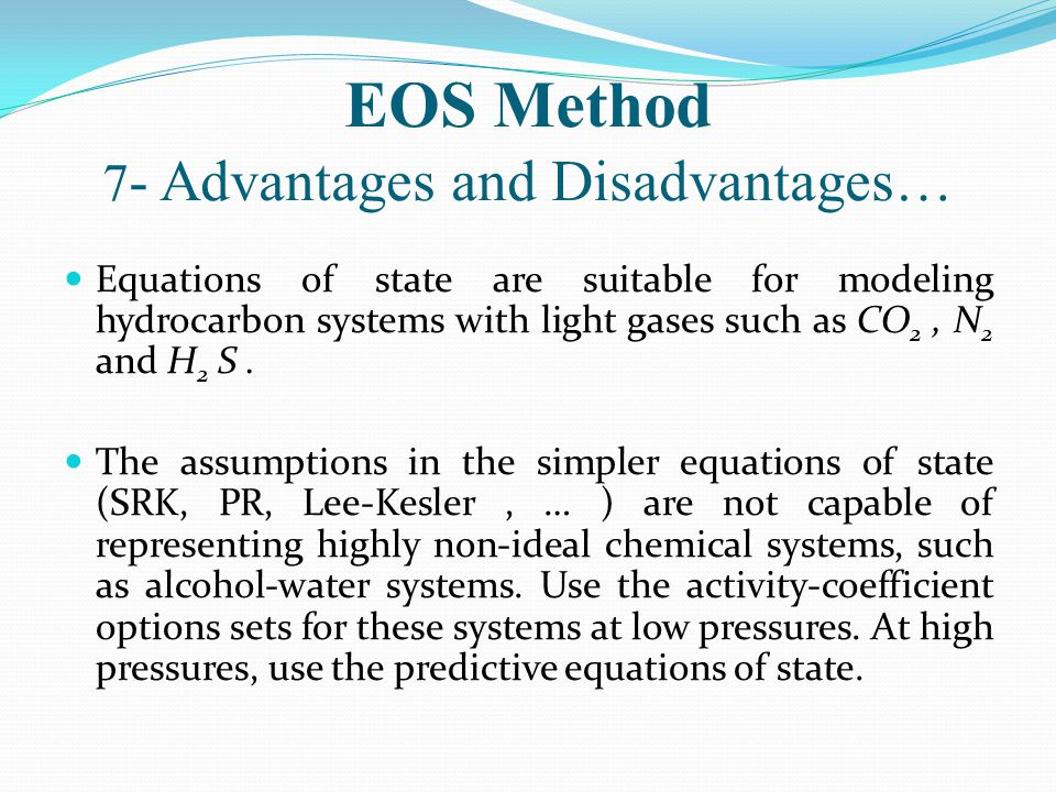 EOS Method 7- Advantages and Disadvantages…