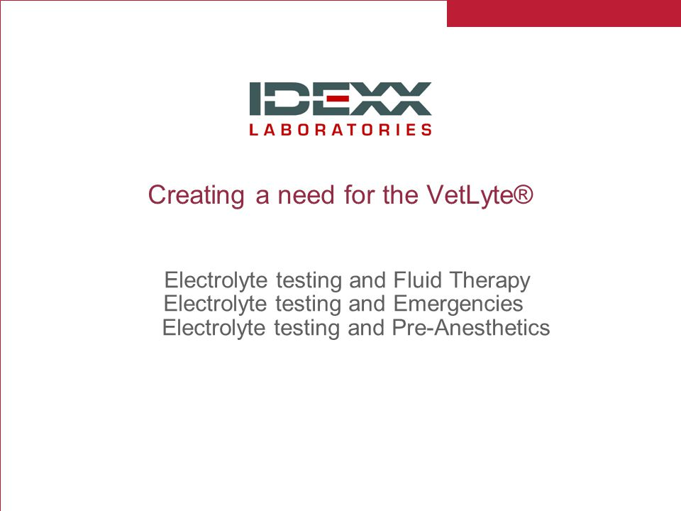 Creating a need for the VetLyte®