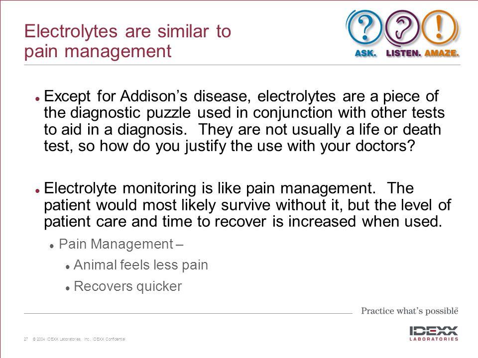 Electrolytes are similar to pain management
