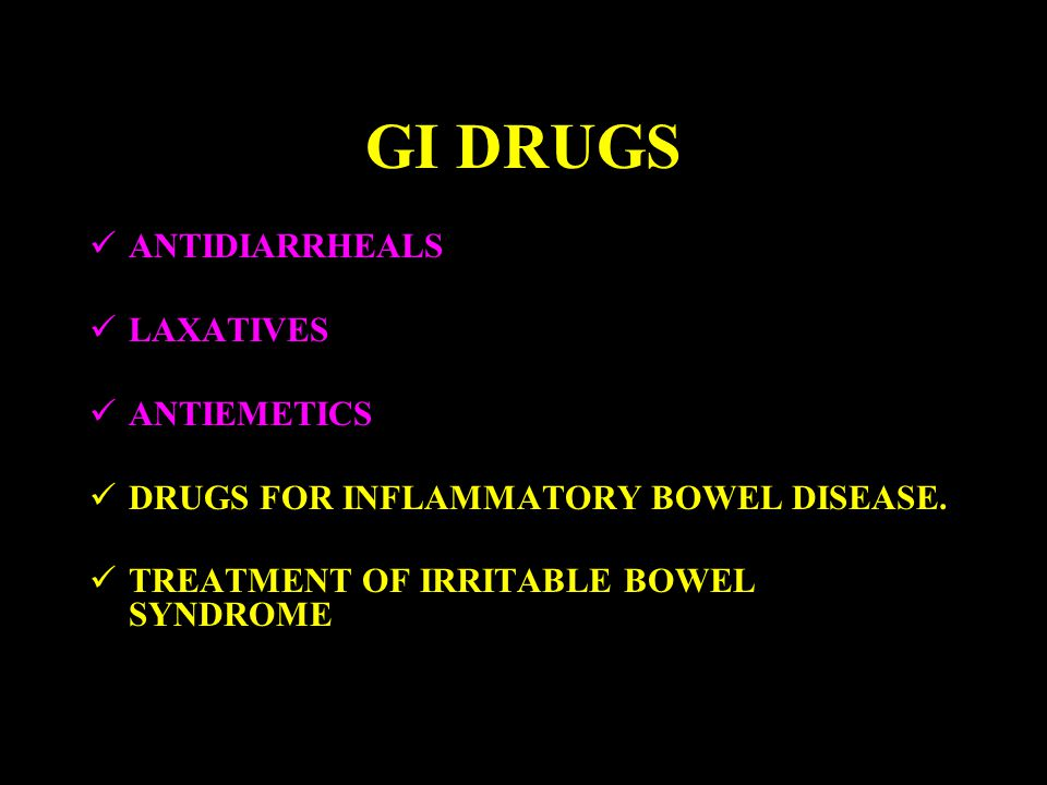 GI DRUGS ANTIDIARRHEALS LAXATIVES ANTIEMETICS
