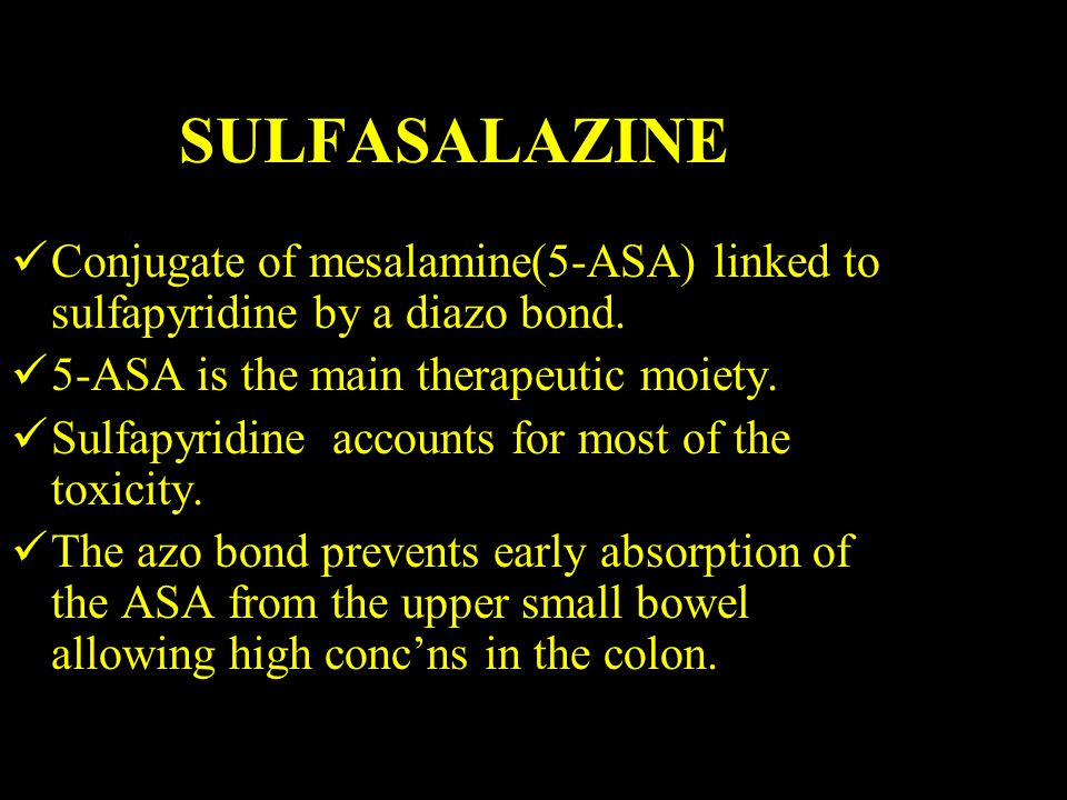 SULFASALAZINE Conjugate of mesalamine(5-ASA) linked to sulfapyridine by a diazo bond. 5-ASA is the main therapeutic moiety.