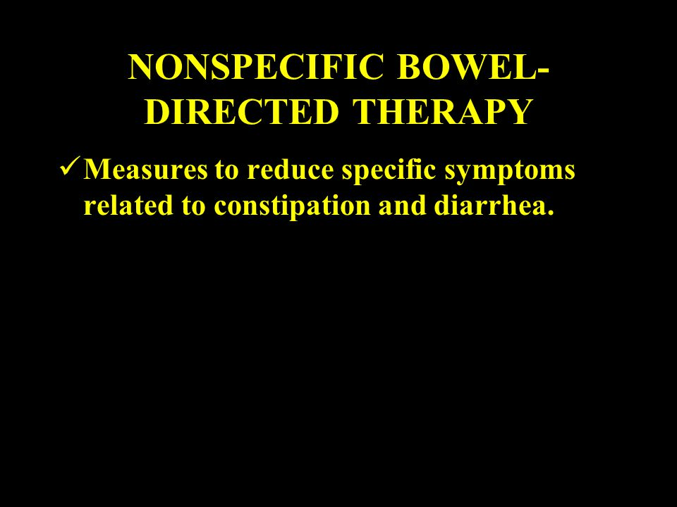 NONSPECIFIC BOWEL-DIRECTED THERAPY