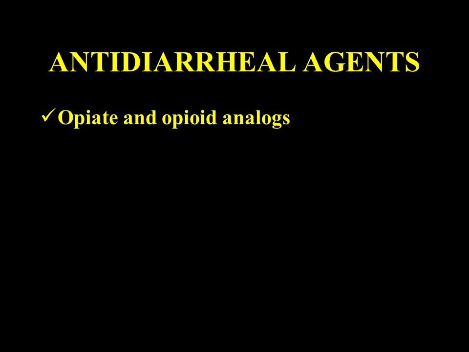 ANTIDIARRHEAL AGENTS Opiate and opioid analogs