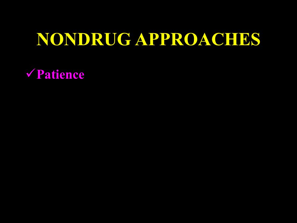 NONDRUG APPROACHES Patience