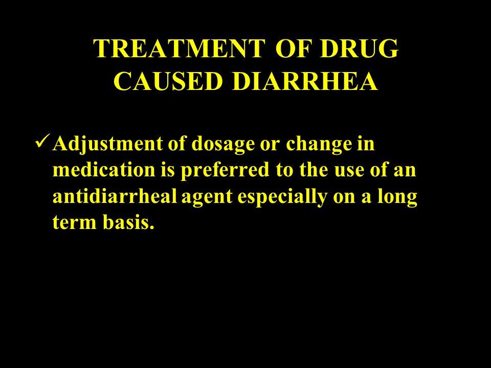 TREATMENT OF DRUG CAUSED DIARRHEA