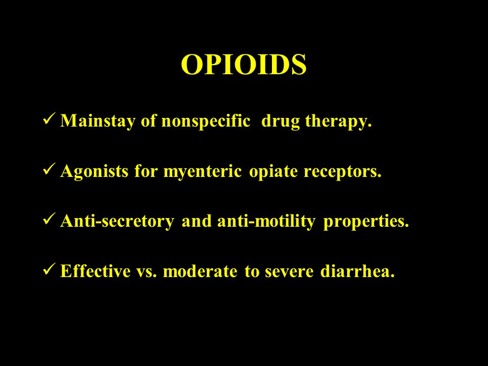 OPIOIDS Mainstay of nonspecific drug therapy.