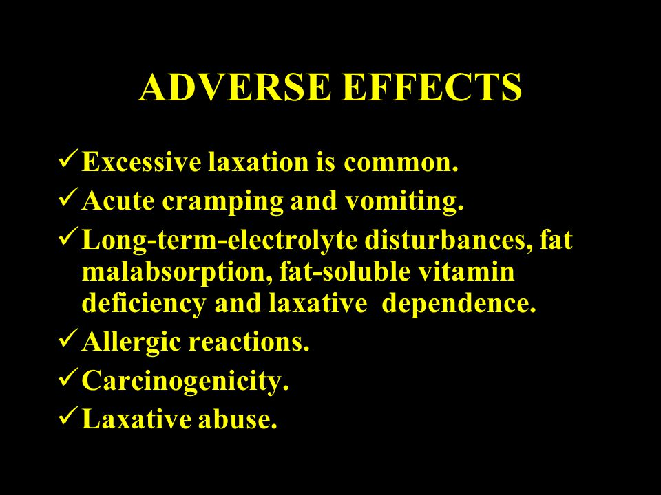 ADVERSE EFFECTS Excessive laxation is common.