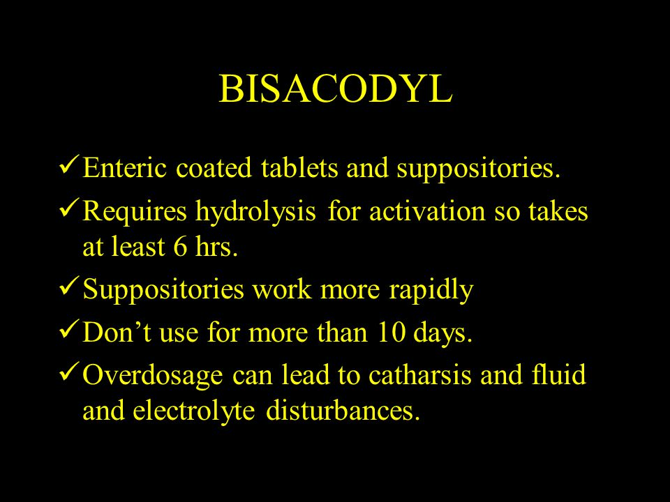 BISACODYL Enteric coated tablets and suppositories.