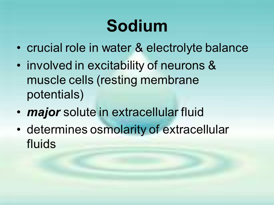 Sodium crucial role in water & electrolyte balance
