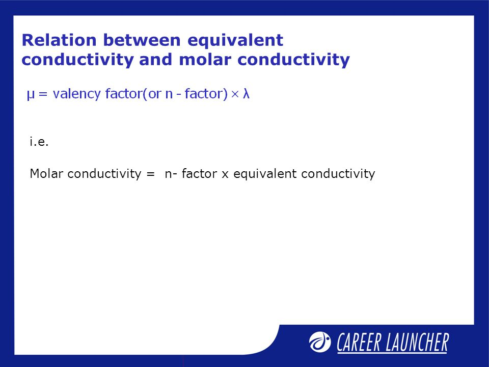 Relation between equivalent conductivity and molar conductivity