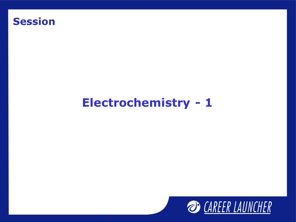 Session Electrochemistry - 1