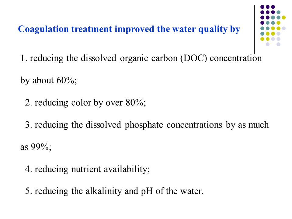 Coagulation treatment improved the water quality by