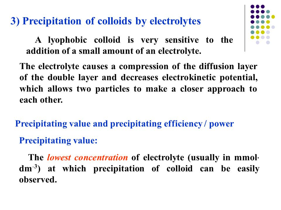 3) Precipitation of colloids by electrolytes