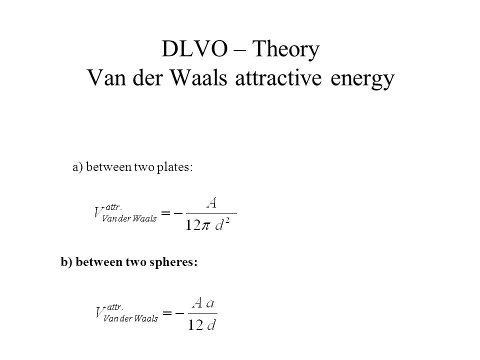 DLVO – Theory Van der Waals attractive energy
