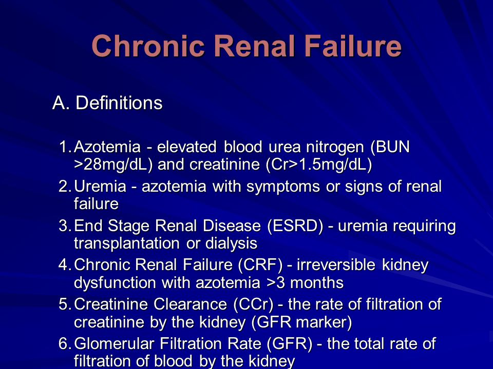 Chronic Renal Failure A. Definitions