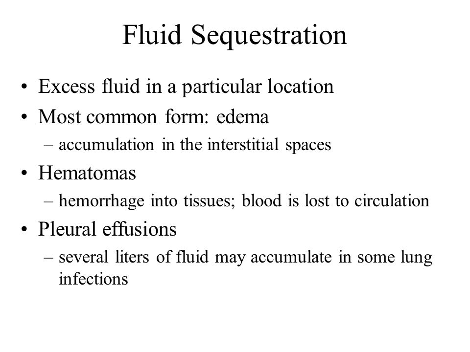 Fluid Sequestration Excess fluid in a particular location
