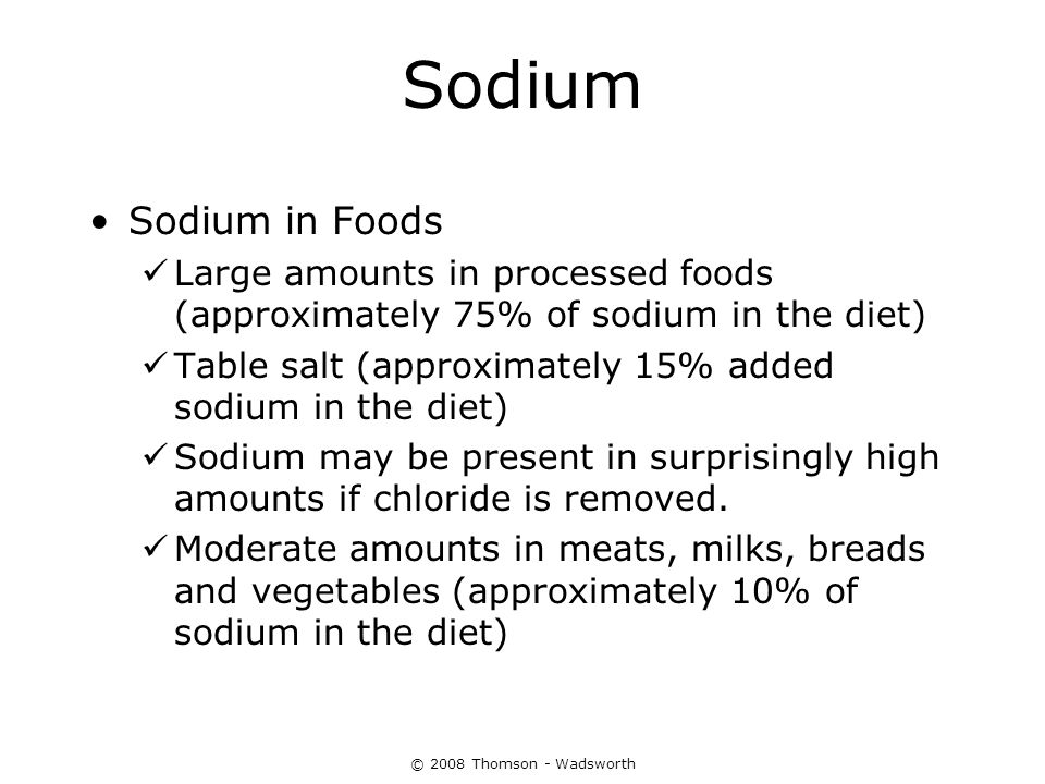 Sodium Sodium in Foods. Large amounts in processed foods (approximately 75% of sodium in the diet)