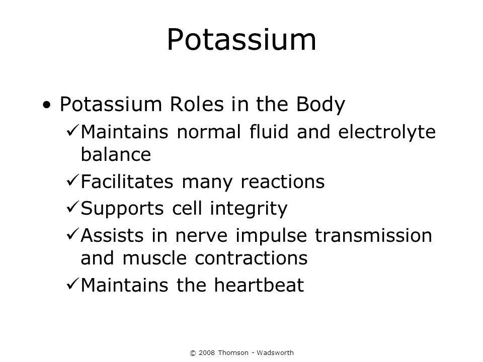 Potassium Potassium Roles in the Body