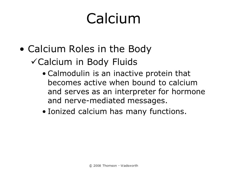 Calcium Calcium Roles in the Body Calcium in Body Fluids