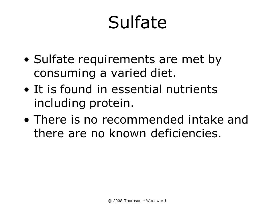 Sulfate Sulfate requirements are met by consuming a varied diet.
