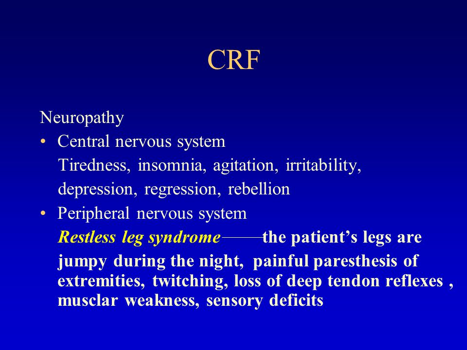 CRF Neuropathy Central nervous system