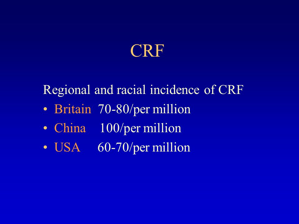 CRF Regional and racial incidence of CRF Britain 70-80/per million