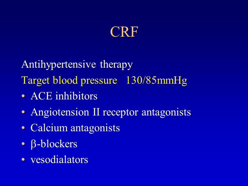 CRF Antihypertensive therapy Target blood pressure 130/85mmHg