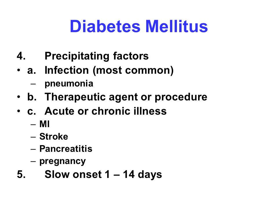Diabetes Mellitus 4. Precipitating factors a. Infection (most common)