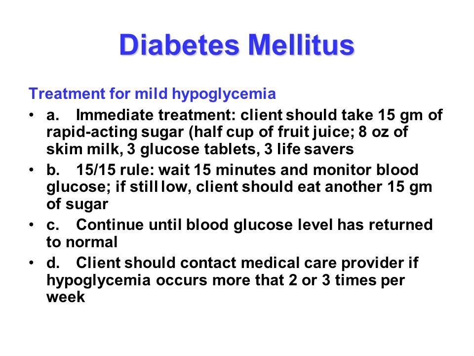 Diabetes Mellitus Treatment for mild hypoglycemia