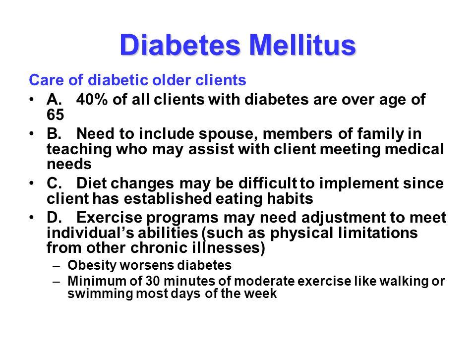 Diabetes Mellitus Care of diabetic older clients